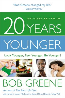 20 Years Younger By Greene, Bob/ Lancer, Harold A. (CON)/ Kotler, Ronald L. (CON)/ Mckay, Diane L. (CON)