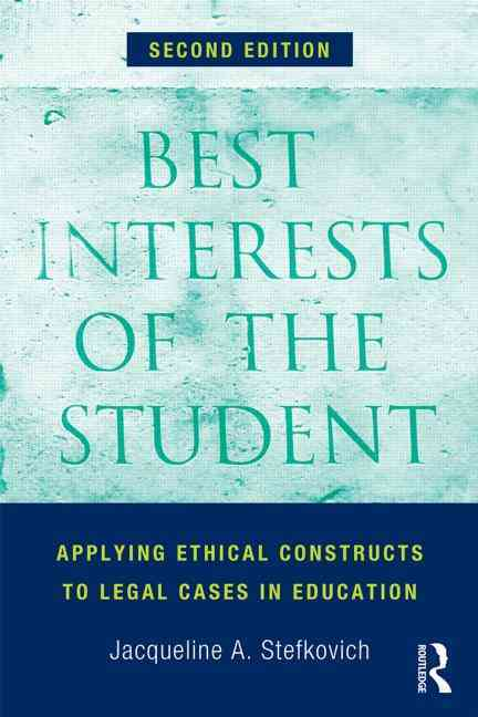 Best Interests of the Student By Stefkovich, Jacqueline A.