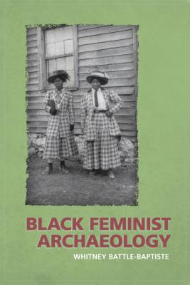 Black Feminist Archaeology By Battle-baptiste, Whitney/ Franklin, Maria (FRW)
